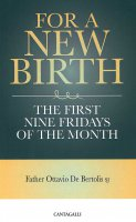 For a new birth. The first nine fridays of the month. - Ottavio De Bertolis