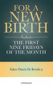 Copertina di 'For a new birth. The first nine fridays of the month.'
