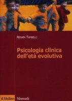 Psicologia clinica dell'età evolutiva - Tambelli Renata