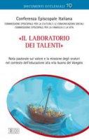 «Il laboratorio dei talenti» - Conferenza Episcopale Italiana, Commissione Episcopale per la cultura e le comunicazioni sociali, Commissione Episcopale per la famiglia e la vita