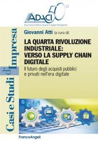 Copertina di 'La quarta rivoluzione industriale: verso la supply chain digitale'