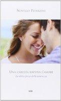 Una carezza ravviva l'amore - Pederzini Novello