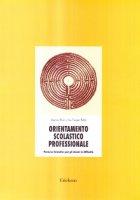 Orientamento scolastico professionale. Percorso formativo per gli alunni difficoltà - Friso Gianna, Tassan Solet Lia