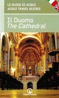 Il duomo. Le guide di Acqui-The cathedral. Acqui travel guides. Ediz. bilingue - Prosperi Carlo