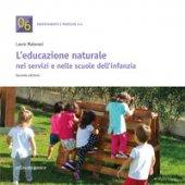 Educazione naturale nei servizi e nelle scuole dell'infanzia - Malavasi Laura