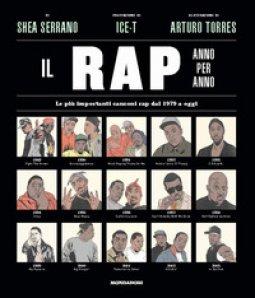Copertina di 'Il rap anno per anno. Le più importanti canzoni rap dal 1970 a oggi'