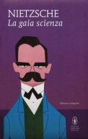 La gaia scienza. Ediz. integrale - Nietzsche Friedrich