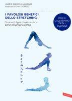 I favolosi benefici dello stretching. 3 minuti al giorno per sentirsi bene nel proprio corpo - Nakano James Shuichi