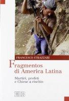 Fragmentos di America Latina - Strazzari Francesco