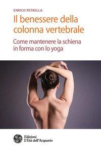 Copertina di 'Il benessere della colonna vertebrale. Come mantenere la schiena in forma con lo yoga'