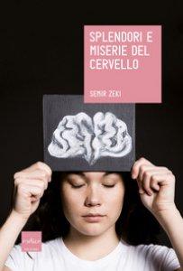 Copertina di 'Splendori e miserie del cervello'