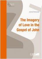 The imagery of love in the gospel of John - Varghese Johns