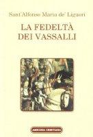 La fedeltà dei vassalli - Alfonso Maria de' Liguori