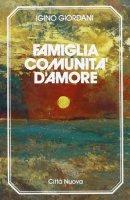 Famiglia comunità d'amore - Giordani Igino