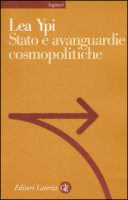 Stato e avanguardie cosmopolitiche - Ypi Lea