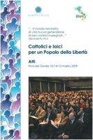 Cattolici e laici per un popolo della libertà