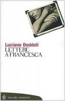 Lettere a Francesca - Doddoli Luciano
