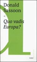 Quo vadis Europa? - Sassoon Donald