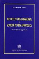 Istituti di vita consacrata e societ� di vita apostolica - Calabrese Antonio