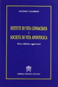Copertina di 'Istituti di vita consacrata e società di vita apostolica'