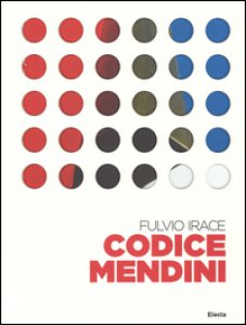 Copertina di 'Codice Mendini. Le regole per progettare. Ediz. illustrata'