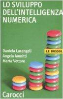 Lo sviluppo dell'intelligenza numerica - Lucangeli Daniela,  Iannitti Angela,  Vettore Marta