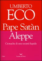 Pape Satàn Aleppe. Cronache di una società liquida - Eco Umberto