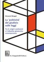 La «politicità» del giudizio sulle leggi. Tra le origini costituenti e il dibattito giusteorico contemporaneo - Bisogni Giovanni