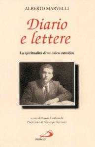 Copertina di 'Diario e lettere. La spiritualità di un laico cattolico'