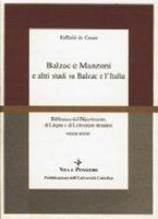Balzac e Manzoni e altri studi su Balzac e l'Italia - De Cesare Raffaele