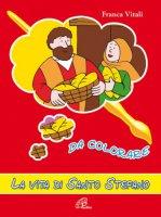 La vita di santo Stefano da colorare - Vitali Franca