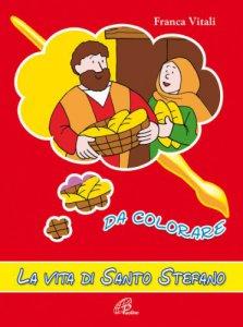 Copertina di 'La vita di santo Stefano da colorare'