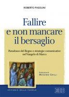 Fallire e non mancare il bersaglio - Roberto Pasolini