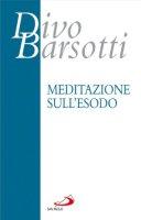 Meditazione sull'esodo - Divo Barsotti