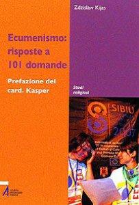 Copertina di 'Ecumenismo: risposte a 101 domande'
