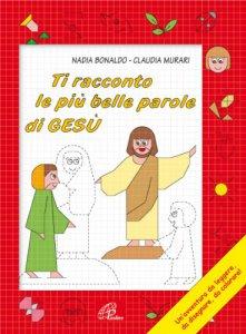 Copertina di 'Ti racconto le più belle parole di Gesù'