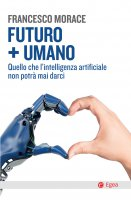 Futuro + Umano - Francesco Morace
