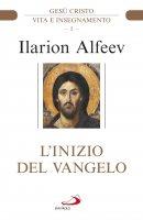 L' inizio del Vangelo. 1 - Ilarion Alfeev
