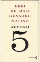 Almeno 5 - De Luca Erri, Matino Gennaro