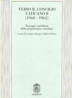 Verso il Concilio Vaticano II (1960-1962). Passaggi e problemi della preparazione conciliare