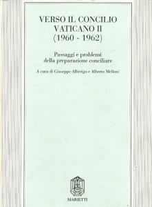 Copertina di 'Verso il Concilio Vaticano II (1960-1962). Passaggi e problemi della preparazione conciliare'