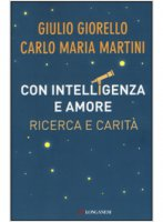 Con intelligenza e amore