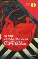 Dell'amore e di altri demoni - García Márquez Gabriel