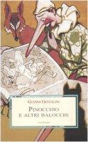 Pinocchio e altri balocchi. Dialoghi con un burattino e meditazioni trascendenti sui giocattoli - Gentilini Gianni