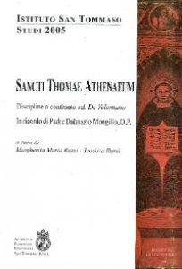 Copertina di 'Sancti Thomae Athenaeum. Discipline a confronto sul «De voluntario». In ricordo di P. Dalmazio Mongillo'