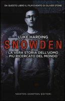 Snowden. La vera storia dell'uomo più ricercato del mondo - Harding Luke
