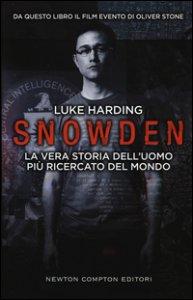 Copertina di 'Snowden. La vera storia dell'uomo più ricercato del mondo'