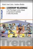Leadership relazionale. I tipi psicologici come chiave di successo in azienda e nella vita privata - Lake Ruth A., Baldo Andrea