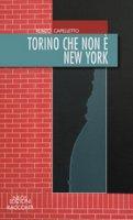 Torino che non è New York - Capelletto Renzo