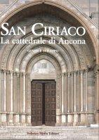San Ciriaco. La Cattedrale di Ancona. Genesi e sviluppo - M. Luisa Polichetti
